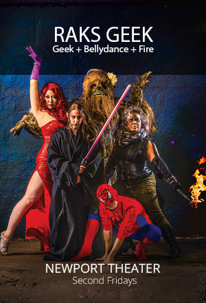 Raks Geek: Geek + Bellydance + Fire - Newport Theater: Nerd Bellydance and Fire Performance