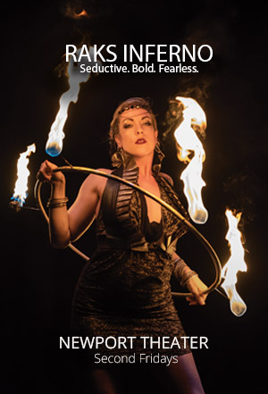 Raks Inferno: Fire + Flow Arts + Bellydance at Newport Theater