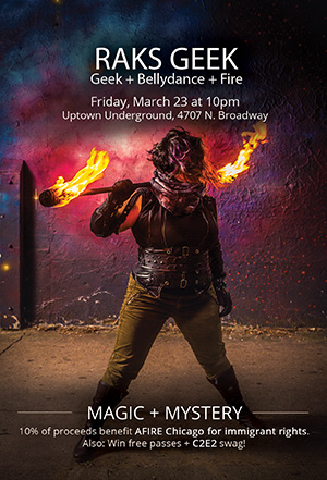 Raks Geek: Geek + Bellydance + Fire - Uptown Underground: Nerd Bellydance and Fire Performance, March 23, 2018 - Magic and Mystery