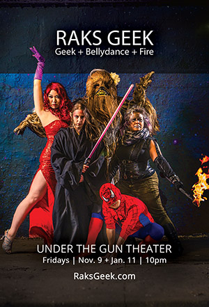 Raks Geek: Geek + Bellydance + Fire - Under the Gun Theater: Nerd Bellydance and Fire Performance