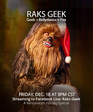 Show poster: Raks Geek: A Xenomorph Holiday Special. Bellydancing Wookiee in a Santa hat.